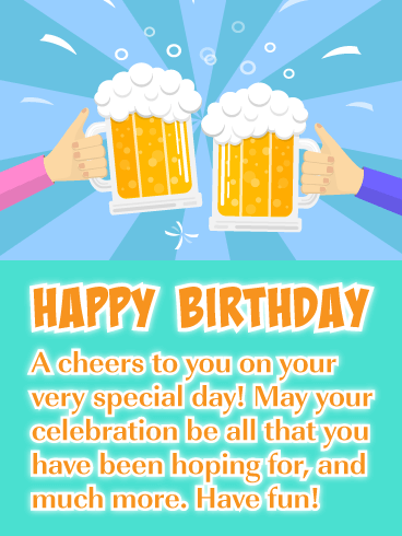 Cheers to You! Beer Happy Birthday Card