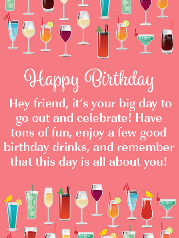 Celebration Drinks Happy Birthday Card For Friends Birthday Greeting Cards By Davia