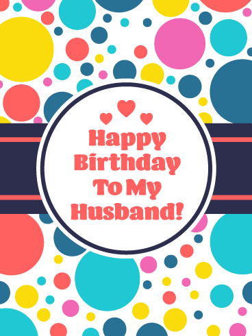 Fun Colors - Happy Birthday Card for Husband