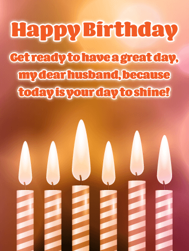 Your Day to Shine! Happy Birthday Card for Husband