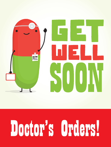 Doctor's Orders- Funny Get Well Soon Card