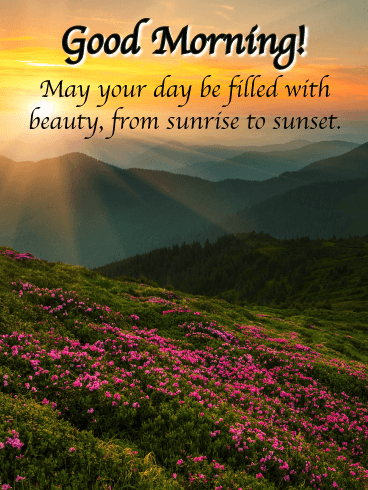 May Your Day be Filled with Beauty - Good Morning Card