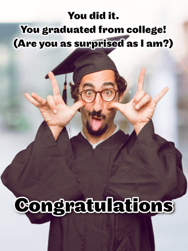 You Did It!! - Funny College Graduation Card