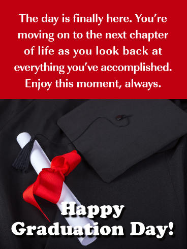 The Day is Finally Here!- Happy Graduation Card for Him