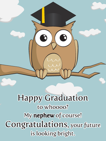 Who's the Graduate? - Funny Graduation Card for Nephew