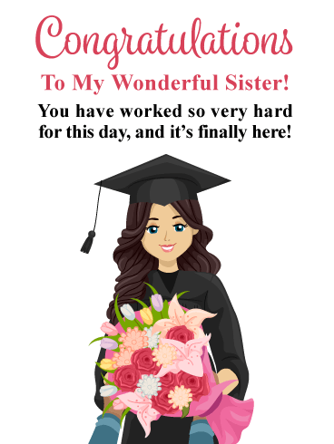 You're Day has Arrived! Graduation Card for Sister