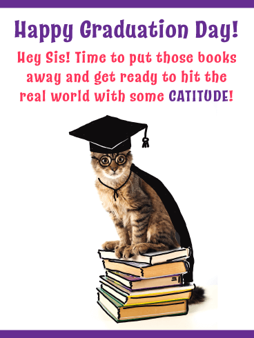 Time for some Catitude! Graduation Card for Sister