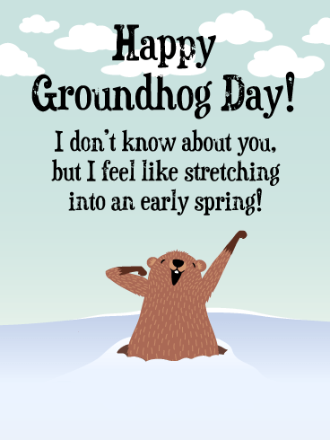 Cute Stretch - Happy Groundhog Day