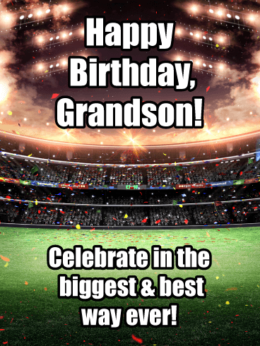 Celebrate in the Biggest & Best Way Ever! - Happy Birthday Card for Grandson