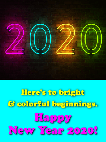 Bright & Colorful Beginnings - Happy New Year Wishes for 2020