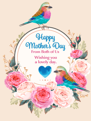 Beautiful Birds & Flowers - Happy Mother's Day Card from Both of Us