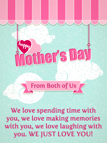 We Just Love You! Happy Mother's Day Card from Both of Us