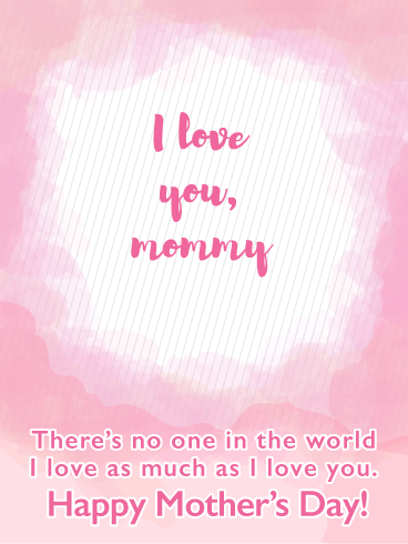 I Love You - Happy Mother's Day Card from Daughter