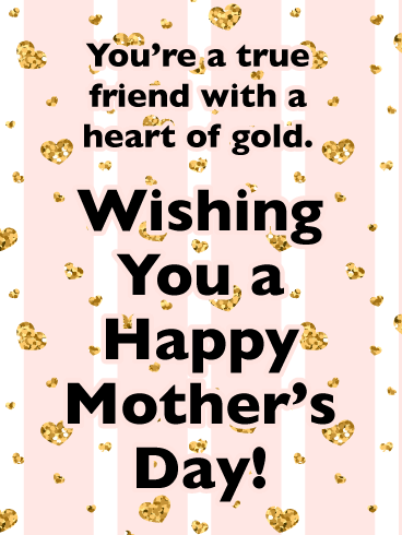 A Heart of Gold - Happy Mother's Day Card for Friends