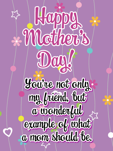 A Wonderful Example - Happy Mother's Day Card for Friends
