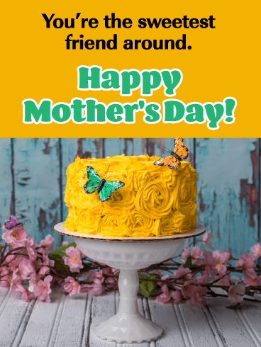 The Sweetest Friend - Happy Mother's Day Card for Friends