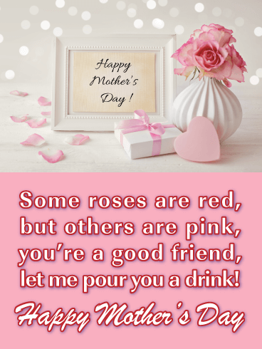 Pour You a Drink - Happy Mother's Day Card for Friend