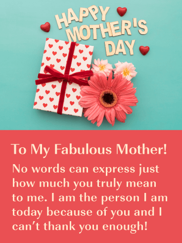 To My Fabulous Mother! No words can express just how much you truly mean to me. I am the person I am today because of you and I can't thank you enough!