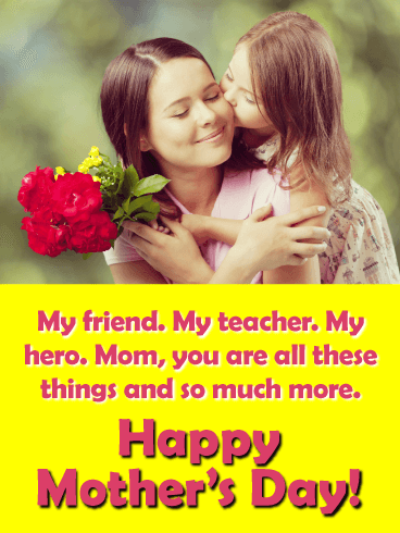My Friend, Teacher & Hero - Happy Mother's Day Card for Mother