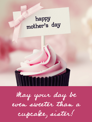 Pink Cupcake- Happy Mother's Day Card for Sister