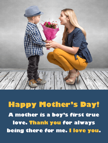 The First True Love - Happy Mother's Day Card from Son