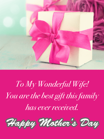 You are the Best Gift - Happy Mother's Day Card for Wife