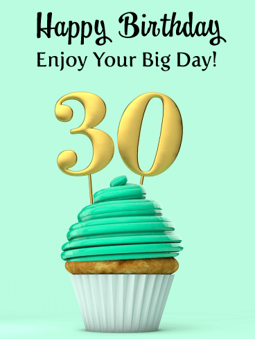 Enjoy Your Day - Happy 30th Birthday Card