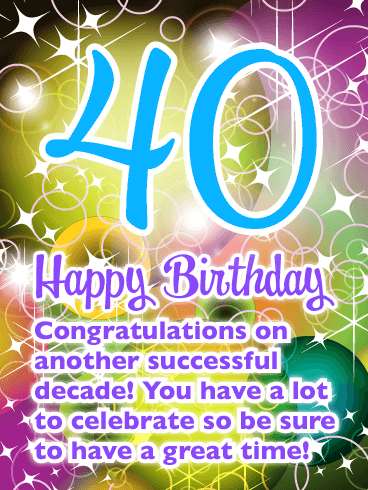 Sparkling Colors - Happy 40th Birthday Card