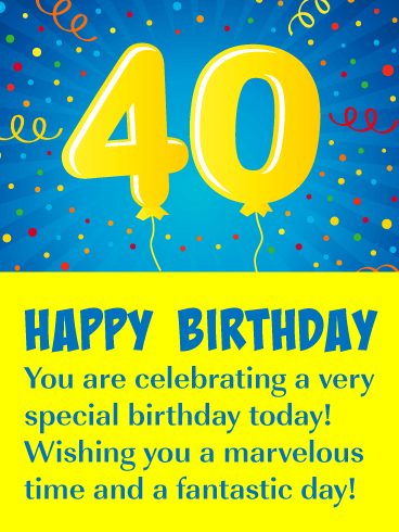 Have a Marvelous Time - Happy 40th Birthday Card