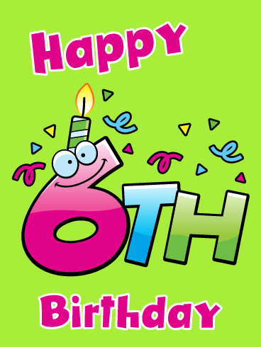 Fun Celebration Candle – Happy 6th Birthday Card