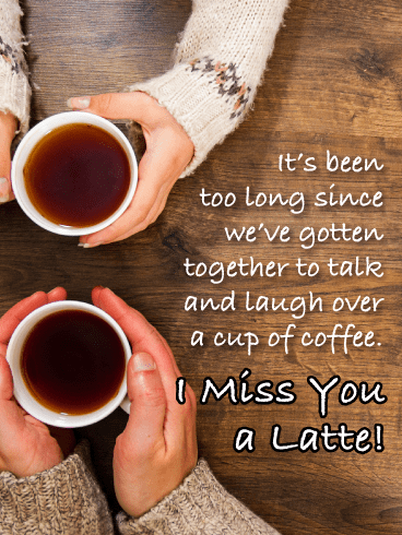 A Cup of Coffee-Miss You Card