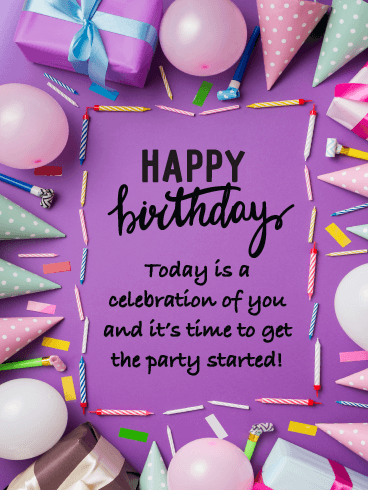 A Celebration of You - Happy Birthday Card