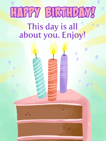 This Day is all About You! - Happy Birthday Card