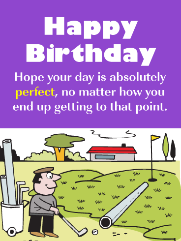 A Perfect Day! - Happy Birthday Card