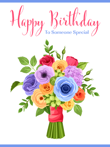 Flowers for Someone Special – Happy Birthday Card