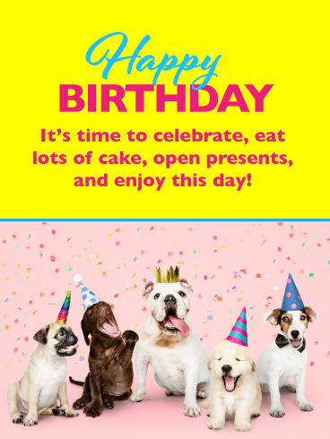 It's Time to Celebrate! Happy Birthday Card