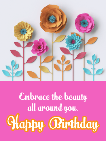 Embrace the Beauty - Happy Birthday Card