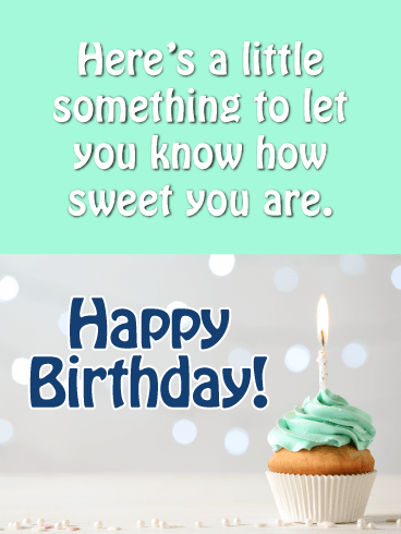 How Sweet You Are! - Happy Birthday Card