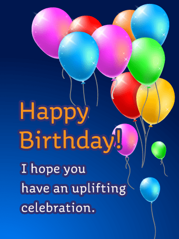 An Uplifting Celebration - Happy Birthday Card