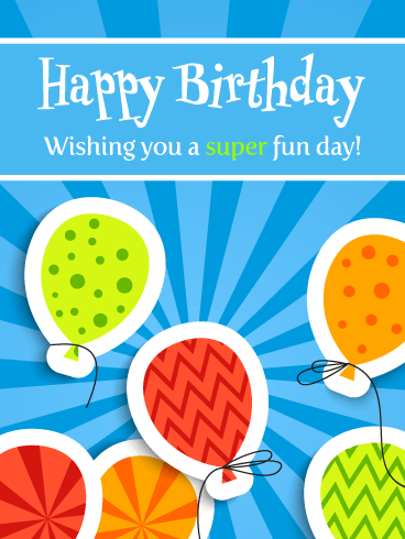 Have a Super Fun Day! Happy Birthday Card