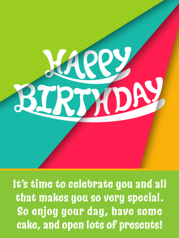 Time to Celebrate Your Special Day! Happy Birthday Card
