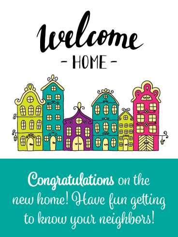 Get to Know the Neighbors- Congrats on New House Card