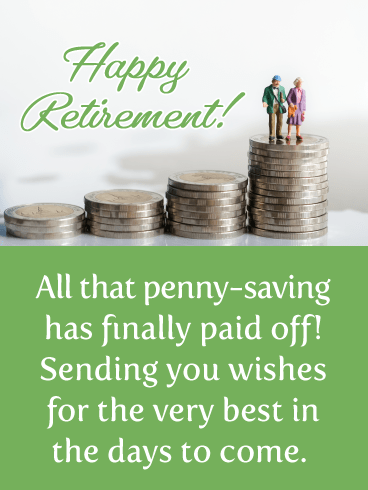 Penny-saving Pays Off - Happy Retirement Card