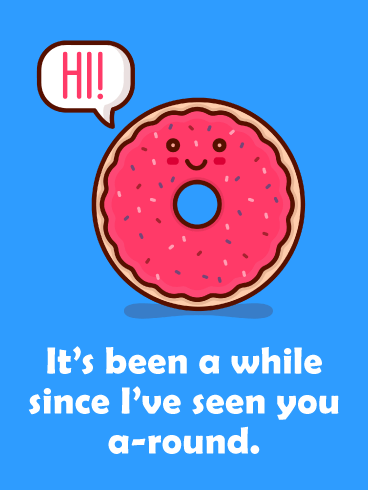 I'll See You Around- Funny Saying Hi Card