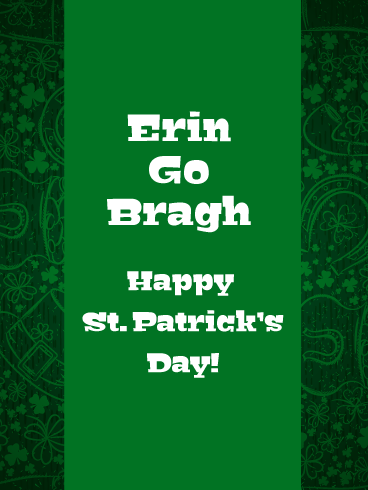 Erin Go Bragh - Happy St. Patrick's Day Card