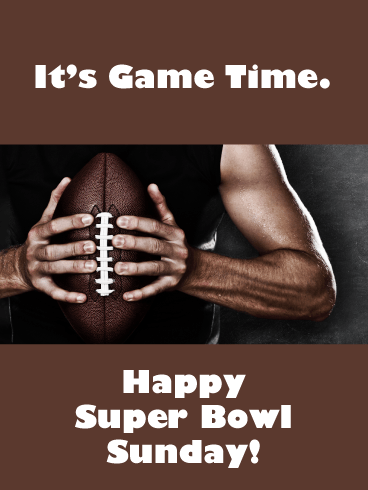 Game Time- Happy Super Bowl Sunday Card