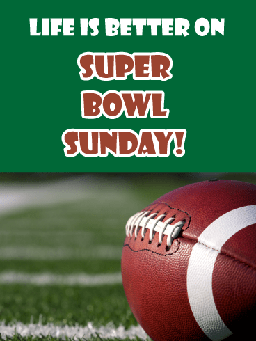 Life Is Good- Super Bowl Sunday Card
