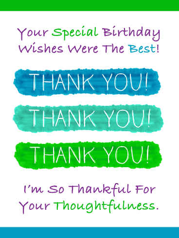 Your Thoughtfulness – Thank You Card for Birthday Wishes