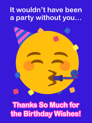 No Party Without You - Thank You Card for Birthday Wishes
