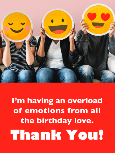 An Overload of Emotions - Thank You Card for Birthday Wishes